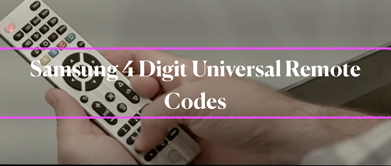 Samsung 4 Digit universal remote codes